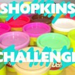 World Play Doh Day, Shopkins Challenge